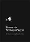 Chronik des Theatervereines Kirchberg am Wagram